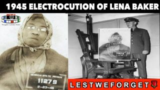 🇺🇸1945 THE ELECTROCUTION OF LENA BAKER 75 YEARS AGO #LESTWEFORGET🌹