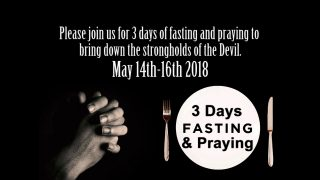 3 days of fasting and praying to bring down the