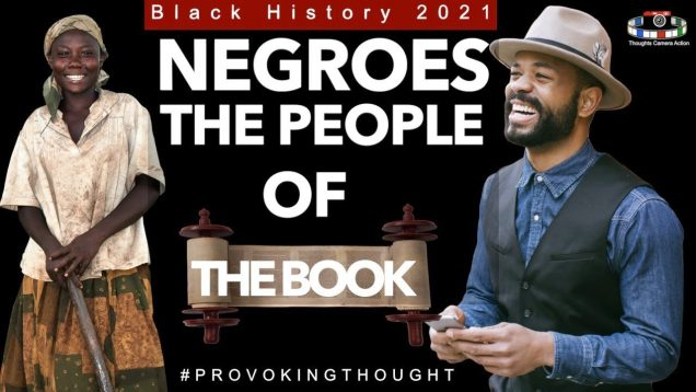 BLACK HISTORY 2021| NEGROES THE PEOPLE OF THE BOOK (EXTENDED