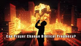 Can Prayer Change Biblical Prophecy?