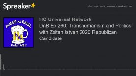 DnB Ep 260: Transhumanism and Politics with Zoltan Istvan 2020