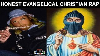 """Honest"" Evangelical Rap…The Christian Truth…?"