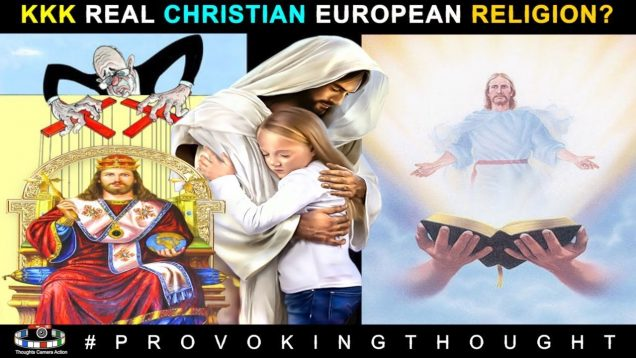 KKK REAL CHRISTIAN EUROPEAN RELIGION???