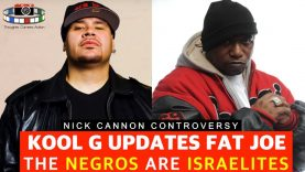 "KOOL G RAP UPDATES FAT JOE ""NEGROS ARE ISRAELITES"""