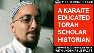 Karaite Educated Scholar: Debunks Black Israelite Myth
