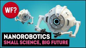 Nanorobotics & Nanotechnology | Big Changes in Small Science