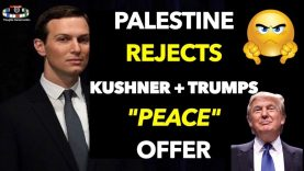 "🇵🇸PALESTINE REJECTS KUSHNER AND TRUMPS ""PEACE"" OFFER"