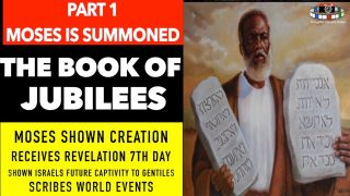 PART 1/6 – BOOK OF JUBILEES INTRODUCTION MOSES CALLED TO