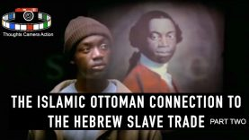 PART 2 – THE ISLAMIC OTTOMAN CONNECTION TO THE HEBREW