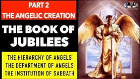 PART 2/6 – BOOK OF JUBILEES – HIERARCHY OF ANGELS
