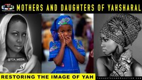 PART 3/4 WOMANHOOD OF YAHSHARAL REPAIRING THE IMAGE OF YAH