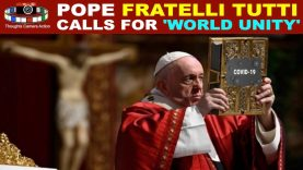 "POPE Fratelli Tutti Calls For World Unity ""Social Encyclical Letter"""
