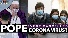Pope Event Cancelled After Day With Pilgrims – 'Corona' Virus?