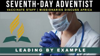 SEVENTH DAY ADVENTIST – VACCINATE STAFF – MISSIONARIES DISCUSS AFRICA