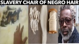 SLAVERY CHAIR FROM NEGRO HAIR