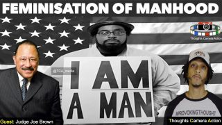 TCA | JUDGE JOE BROWN FEMINISATION OF MANHOOD THE BREAKFAST