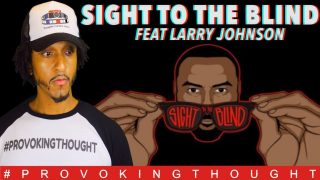 TCA: SIGHT 2 THE BLIND FEAT LARRY JOHNSON