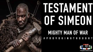 TESTAMENT OF SIMEON – 12 TRIBES PATRIARCH – MIGHTY MAN