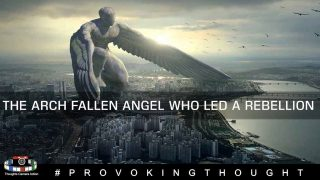 THE ARCH ANGEL WHO LED A REBELLION AS IN THE