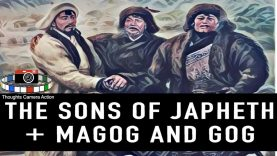 THE SONS OF JAPHETH: GOG & MAGOG (Yajuj & Majuj)