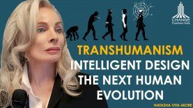 TRANSHUMANISM & THE FUTURE OF MANKIND – NATASHA VITA-MORE :