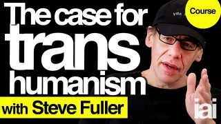The case for transhumanism | Steve Fuller