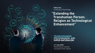 Tobias Tan – Extending the Transhuman Person: Religion as Technological