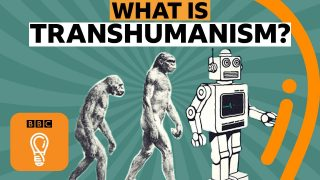 Transhumanism: Will humans evolve to something smarter? | A-Z of