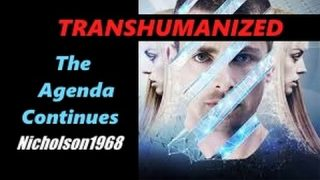Transhumanized..The Agenda Continues!