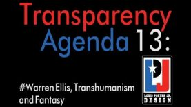 Transparency Agenda #013: Warren Ellis, Transhumanism and Fantasy