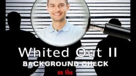 Whited Out 2 – Background Check on The White Man