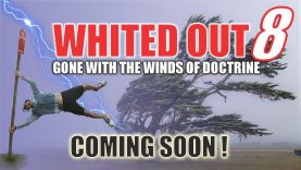 Whited Out 8: Gone With The Winds of Doctrine, Trailer