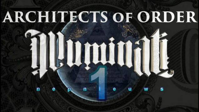 Architects of Order Part 1 – Freemason, Illuminati, NWO, Deep State, Occult
