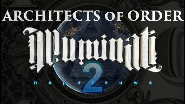 Architects of Order Part 2 – New World Order, Occult, illuminati, Satanic, Freemason
