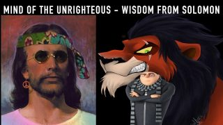 THE MIND OF THE UNRIGHTEOUS VS RIGHTEOUS – WISDOM OF SOLOMON