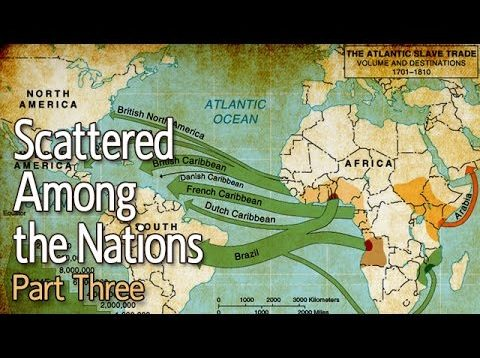 (The True Hebrew Israelites) Scattered Among the Nations: Part 3