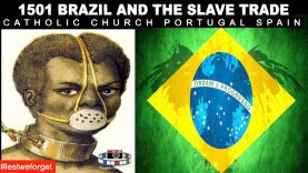 🇧🇷1501 BRAZIL AND THE SLAVE TRADE | CATHOLIC CHURCH PORTUGAL