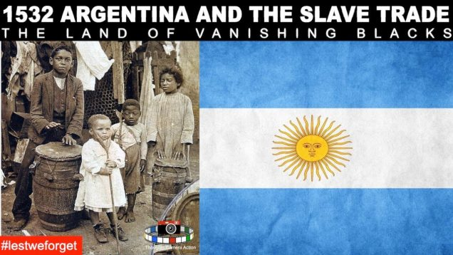 🇦🇷1532 ARGENTINA AND THE NEGRO SLAVE TRADE #LESTWEFORGET 🌹