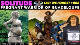 🇬🇵1802 SOLITUDE: THE PREGNANT WARRIOR OF GUADELOUPE #LestWeForget🌸