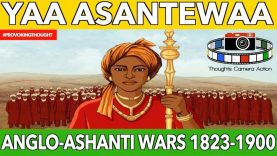 🇬🇭1823 – 1900 QUEEN YAA ASANTEWAA AND THE 🇬🇧ANGLO-ASHANTI WARS