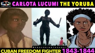 🇨🇺1843 -1844 CARLOTTA: THE YORUBA WHO LED ONE OF CUBA'S