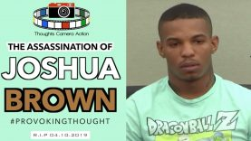 "🇺🇸 2019 THE ASSASSINATION OF JOSHUA BROWN: ""I'M SURPRISED HE"