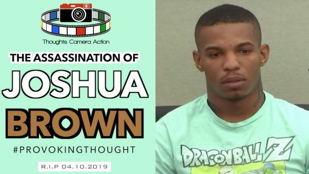 """🇺🇸 2019 THE ASSASSINATION OF JOSHUA BROWN: """"I'M SURPRISED HE"""