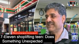 7-Eleven shoplifting teen: Does Something Unexpected ____