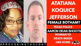 A FEMALE Botham? Atatiana Koquice Jefferson KILLED in home by