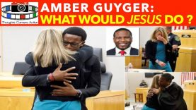 Amber Guyger: What Would Jesus Do? 🤔🤔
