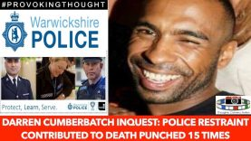 🇬🇧 Darren Cumberbatch inquest: Police restraint contributed to death punched