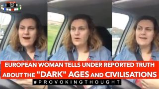 EUROPEAN WOMAN TELLS UNDER REPORTED TRUTHS ABOUT DARK AGES AND