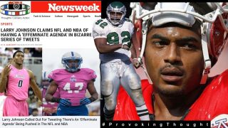 EX NFL LARRY JOHNSON JR: HIGHLIGHTS EFFEMINATE AGENDA IN SPORTS