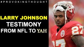 🏈FORMER NFL LARRY JOHNSON TESTIMONY THE ROAD TO YAH